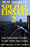 eBook: Spezialeinsatz Nr. 2 - Zwei Military Action Thriller