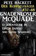 eBook: Gnadenloser McQuade - Zwölf Abenteuer in einem Band (Der Kopfgeldjäger - Western-Serie von Pete Hack