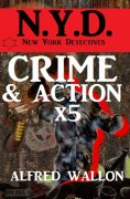 eBook: N.Y.D. - Crime und Action mal 5 - Sammelband (N.Y.D. - New York Detectives)