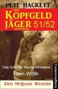 eBook: Der Kopfgeldjäger Folge 51/52  (Zwei McQuade Western)