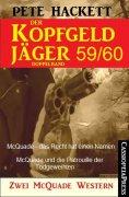 eBook: Der Kopfgeldjäger Folge 59/60  (Zwei McQuade Western)