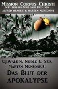 eBook: Das Blut der Apokalypse - Band 1 (Mission Corpus Christi)