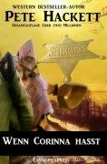 eBook: Wenn Corinna hasst (Western)