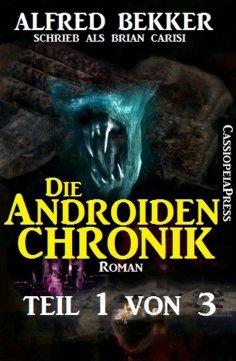 eBook: Die Androiden-Chronik Teil 1 von 3