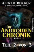 eBook: Die Androiden-Chronik Teil 2 von 3
