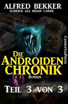 ebook: Die Androiden-Chronik Teil 3 von 3