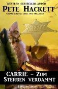 eBook: Carrie - Zum Sterben verdammt (Western)