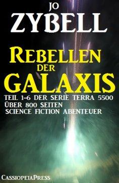 eBook: Rebellen der Galaxis (Teil 1-6 der Serie TERRA 5500 - Sammelband)