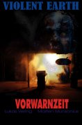 eBook: Vorwarnzeit (Pilotroman der Zombie-Serie VIOLENT EARTH)