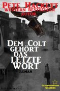 eBook: Dem Colt gehört das letzte Wort