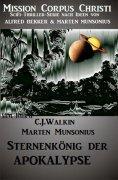 eBook: Sternenkönig der Apokalypse - Band 2 (Mission Corpus Christi)