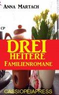 ebook: Drei heitere Familienromane