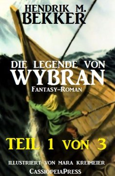 ebook: Die Legende von Wybran, Teil 1 von 3 (Serial)