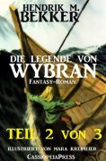 ebook: Die Legende von Wybran, Teil 2 von 3 (Serial)