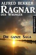 eBook: Ragnar der Wikinger, Band 1-4: Die ganze Saga (Historisches Abenteuer)