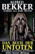 eBook: Das Buch der Untoten - Zombies, Vampire, Dämonen - 1000 Seiten Horror
