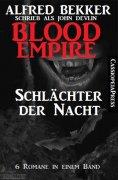 eBook: Blood Empire - SCHLÄCHTER DER NACHT (Folgen 1-6, Komplettausgabe)