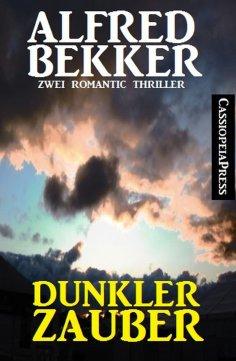eBook: Dunkler Zauber: Zwei Romantic Thriller
