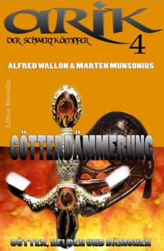 eBook: Arik der Schwertkämpfer 4: Götterdämmerung