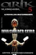 ebook: Arik der Schwertkämpfer 5: Invasion der Skirr