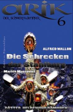 ebook: Arik der Schwertkämpfer 6: Die Schrecken der Stahlburg