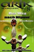 eBook: Arik der Schwertkämpfer 8: Der Weg nach Nipuur