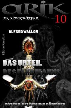 eBook: Arik der Schwertkämpfer 10: Das Urteil des Fährmanns