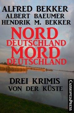 eBook: Norddeutschland, Morddeutschland - 3 Krimis von der Küste