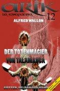 eBook: Arik der Schwertkämpfer 12: Der Totenmagier von Talamanca
