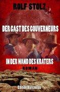 ebook: Der Gast des Gouverneurs in der Wand des Kraters