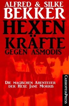 eBook: Hexenkräfte gegen Asmodis (Die Abenteuer der Hexe Jane Morris - Gesamtausgabe)