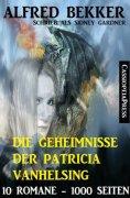 eBook: Die Geheimnisse der Patricia Vanhelsing (Zehn Romane übersinnliche Spannung)