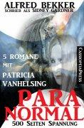 eBook: Paranormal - Fünf Romane mit Patricia Vanhelsing