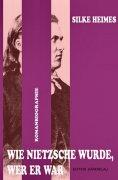 eBook: Wie Nietzsche wurde, wer er war