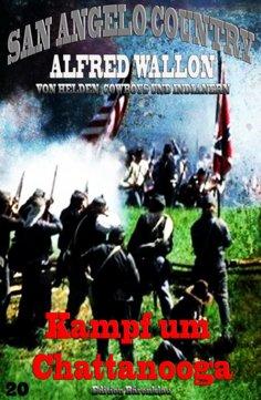 eBook: Kampf um Chattanooga (San Angelo Country): Band 20