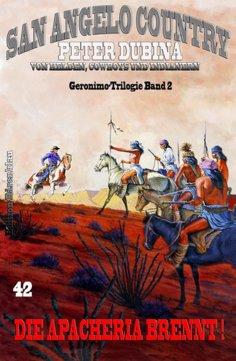 eBook: Die Apacheria brennt! Geronimo-Trilogie Band 2