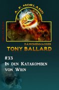 ebook: Tony Ballard #33: In den Katakomben von Wien