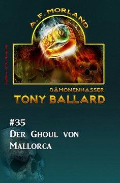 eBook: Tony Ballard #35: Der Ghoul von Mallorca