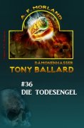 eBook: Tony Ballard #36: Tony Ballard und die Todesengel