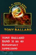 eBook: Tony Ballard Band 31 bis 40 Romanpaket