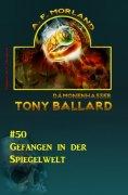 eBook: Tony Ballard #50: Gefangen in der Spiegelwelt