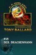 eBook: Tony Ballard #58: Der Drachenmann