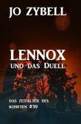 eBook: Lennox und das Duell: Das Zeitalter des Kometen #39