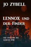 eBook: Lennox und der Finder: Das Zeitalter des Kometen #38