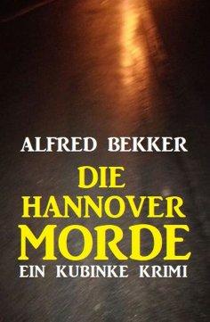 eBook: Die Hannover-Morde: Ein Kubinke Krimi