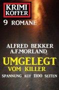 eBook: Umgelegt vom Killer: Krimi Koffer 9 Romane