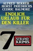 eBook: Endlich Urlaub für den Killer: 7 Strand Krimis