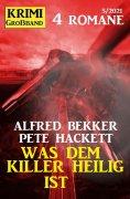 eBook: Was dem Killer heilig ist: Krimi Großband 4 Romane