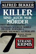 eBook: Killer sind auch nur Mörder: 7 Strand Krimis