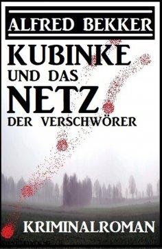 eBook: Kubinke und das Netz der Verschwörer: Kriminalroman